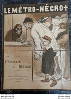 1903 L'ASSIETTE AU BEURRE N° 125 - LE METRO-NÉCRO+ - STEINLEN -VAN DONGEN.- WIDHOPHH - POULBOT - Newspapers