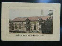 NEUILLY SUR MARNE          USINE CENTRALE DE VILLE EVRARD - Neuilly Sur Marne