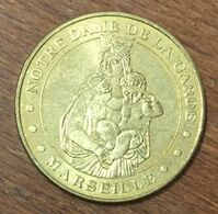 13 MARSEILLE NOTRE-DAME DE LA GARDE VIERGE MÉDAILLE TOURISTIQUE MONNAIE DE PARIS 2010 JETON MEDALS COINS TOKENS - Monnaie De Paris