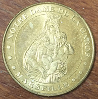13 MARSEILLE NOTRE-DAME DE LA GARDE VIERGE MÉDAILLE TOURISTIQUE MONNAIE DE PARIS 2007 JETON MEDALS COINS TOKENS - Monnaie De Paris