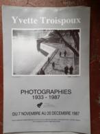 AFFICHE 40 X 56 Cm - Yvette TROISPOUX Photographies 1933-1987 - Exposition à TORCY 1987 - Berühmtheiten