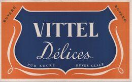 Buvard Ancien/ VITTEL Délices/ Pur Sucre / Buvez Glacé/ Vers 1950- 1960          BUV448 - Softdrinks