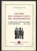 ALDO POZZOLINI GOBBI - LETTERE DEI COMBATTENTI DEL RISORGIMENTO - LA REGIA POSTA MILITARE SARDA...... - Sardinia