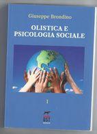 OLISTICA E PSICOLOGIA SOCIALE - GIUSEPPE BRONDINO - Medecine, Biology, Chemistry