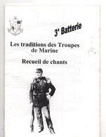 Fascicule Traditions Des Troupes De Marine, Recueil De Chant, 30 Pages, Coloniale, Bazeilles, Marsouins, Bigors - Libri, Riviste & Cataloghi