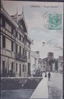 ITALY ITALIA Cartolina 1909 CITTADELLA Borgo Bassano - Veneto - Italy