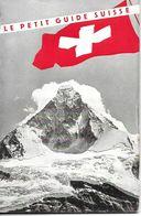 Depliant, Livret, Suisse, Le Petit Guide Suisse, Pages (64), 1939       (bon Etat) - Dépliants Turistici