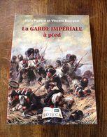 Livre/revue - La Garde Impériale à Pied De Napoléon - Books