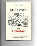 LIVRE METHODE V SEITE LE BRETON PAR L'IMAGE ILLUSTRATIONS JOEL J SEVELLEC - Libros, Revistas, Cómics