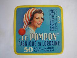 Etiquette De Fromage LE POMPON Fabriqué En LORRAINE 50% 54-D - Fromage