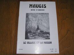 MAUGIS N° 6 Revue D' Ardenne Régionalisme Vresse Semois Le Village Et La Maison Architecture Sources Maugis L'Enchanteur - Kultur