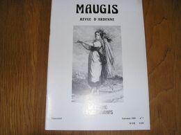 MAUGIS N° 7 Revue D' Ardenne Régionalisme Vresse Semois Agriculture En Ardenne Belge Magie Météorologie Art Glycine - Kultur