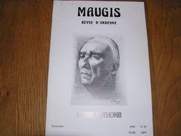 MAUGIS N° 15 Année 1992 Revue D' Ardenne Pierre Nothomb Ecrivain Jean Morette Artiste Peintre Sculpture Arts Rocroi - Belgium