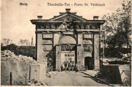 31ni 128 CPA - METZ - PORTE SAINT THIEBAULT - Metz