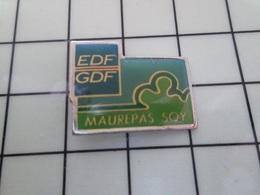 1620 Pin's Pins / Beau Et Rare / THEME : EDF GDF / MAUREPAS SOY - EDF GDF
