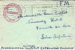 """Mrsi 1940  -  Enveloppe ( Avec Courrier ) En F M """" Hôpital Comp..re  De L'Institut Catholique """"  TOULOUSE - Marcophilie (Lettres)"""