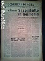 FASCISMO - CORRIERE DI ROMA N° 99 -  12 SETTEMBRE 1944 - SI COMBATTE IN GERMANIA - BERLINO BOMBARDATA - Guerre 1939-45