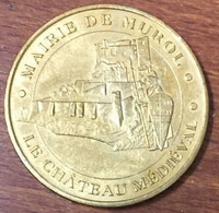 63 MAIRIE DE MUROL LE CHÂTEAU MÉDIÉVAL MÉDAILLE MONNAIE DE PARIS 2007 JETON TOURISTIQUE MEDALS COINS TOKENS - Monnaie De Paris