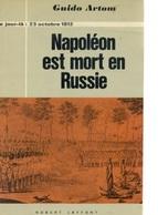 Livre - Histoire-  G Artom - Ce Jour-là : 23 Octobre 1812 - Napoléon Est Mort En Russie - History