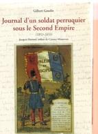 Livre - Histoire-  G Gaudin, Journal D'un Soldat Perruquier Sous Le Second Empire 1853 1859 - Caunes Minervois - Storia