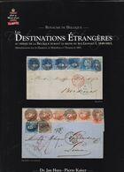 LES DESTINATIONS ETRANGERES Par Huys Et Kaiser  336 Pages Reliure Jaquette Papier Glacé - Filatelia E Storia Postale