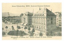 57 - METZ - Kaiser Wilhelm-Ring - Banque D'Empire Et Hôtel D'Alsace... - Metz