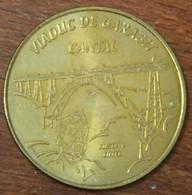 15 VIADUC DE GARABIT CANTAL GUSTAVE EIFFEL MEDAILLE TOURISTIQUE MONNAIE DE PARIS 2010 JETON MEDALS COINS TOKENS - Monnaie De Paris