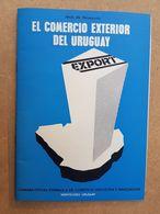 EL COMERCIO EXTERIOR DEL URUGUAY CAMARA ESPAÑOLA DE COMERCIO 1974 JESUS DE NAVASCUES - Scienze Manuali