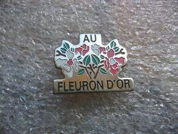Pin's Belles Fleurs, Au FLEURON D'OR - Pins