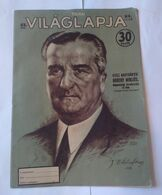 Vilaglapja Hungary 1943 Magazin Cover Vitez Nagybanyai Miklós Horthy Signature WWII - Aardrijkskunde & Geschiedenis