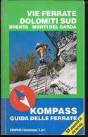 VIE FERRATE DOLOMITI SUD - BRENTA - MONTI DEL GARDA - ED. KOMPAS 1988 - FORMATO TASCABILE - USATO COME NUOVO -  PAG 126 - Turismo, Viajes