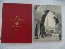 MULHOUSE  Ville Du Passé, Ville D'avenir  : Association Provinciale Architectes FRANCAIS 57e Congrès à MULHOUSE 1957 - Alsace