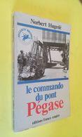 LE COMMANDO DU PONT PÉGASE - Guerre 1939-45
