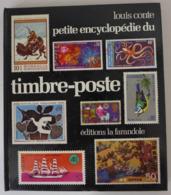 Louis Conte - Petite Encyclopédie Du Timbre-poste  /  éd. La Farandole - 1976 - Timbres