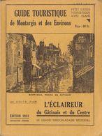 Montargis : Guide Touristique  De 1951 édité Par L'Eclaireur  De 78 Pages     ///  Ref.  Juillet 20 - Montargis