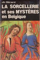 La Sorcellerie Et Ses Mystères En Belgique - Esotérisme