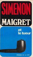 Maigret Et Le Tueur - De Georges Simenon - Presses De La Cité N° 48 NS - 1971 - Simenon