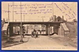 RARE CPA 59 CANTELEU LOMME - Pont Du Chemin De Fer De Lille-Délivrance - Lomme