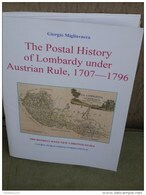 Giorgio Migliavacca, The Postal History Of Lombardy Under Austria Rule 1707-1796, Reprint 2006, 60 Pag, - Timbres