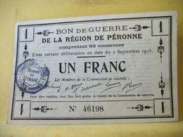 A883 - BON DE GUERRE DE LA REGION DE PERONNE. UN FRANC. 1915 N° 46198 - Buoni & Necessità