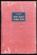 ESPANA - LIBRO - VELOS AZULES TIENDAS ROJAS - RENE GARDI - 1956 - VIAJE EN EL DESIERTO DEL SAHARA - ARGELIA - ALGERIA - Cultura