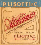 "09201 ""ALCHERMES - LIQUORE FINISSIMO DA DESSERT - DISTILLERIA EMILIANA P. LISOTTI & C. - MODENA"" ETICH. ORIG. - Other"