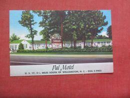 Pal Motel  2 1/2 Miles South Of Williamston  North Carolina   Ref 4241 - Etats-Unis