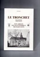 LE TRONCHET - Son Abbaye - Son Rayonnement - Ses Habitants - Bretagne