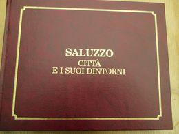 Saluzzo Citta E I Suoi Dintorni 1988 60 Photos Perfecto - Turismo, Viajes