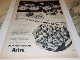 ANCIENNE PUBLICITE POMME DE TERRE SAUTEES  MARGARINE ASTRA  1957 - Affiches