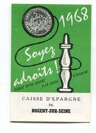 Calendrier Mini 1968  Nogent Sur Seine   Format : 80*120 Mm Par 2  Caisse D'épargne  A    VOIR  !!! - Formato Piccolo : 1961-70