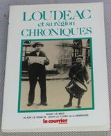 Livre Bretagne LOUDEAC ET SA REGION  Chroniques Le Courrier Indépendant 1984 - Bretagne