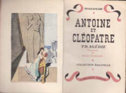 "Antoine Et Cléopâtre Collection Bagatelle ""SHAKESPEARE"" LIBR. GRUND 1946/. Illust De Jean Pichard (F.15 X 10/149 Pg) - Andere"