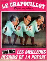 Magazine Le Crapouillot N°67 - Les Meilleurs Dessins De La Presse 1981/1982 Jus, Faizant, Trez, Carabal, Wuarnier, Siné - Livres, BD, Revues